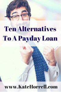 Payday loans are bad. Here are some alternatives to get you out of a cash crunch.
