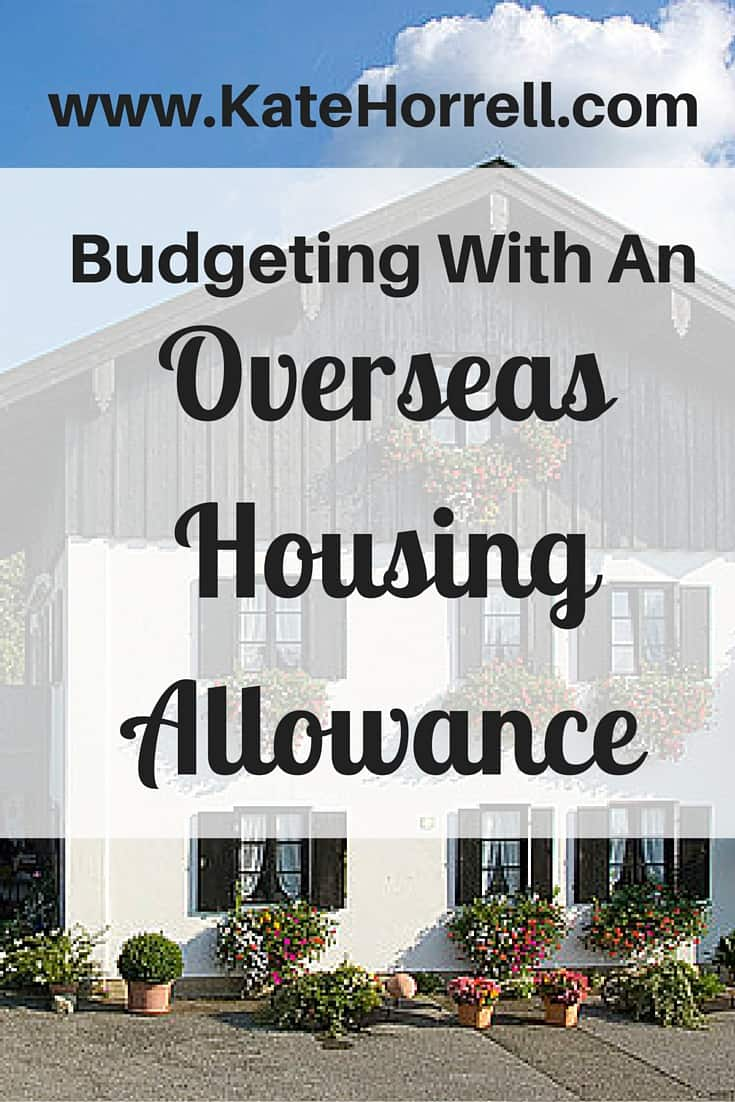 How do you budget when you get an Overseas Housing Allowance that changes every single month?