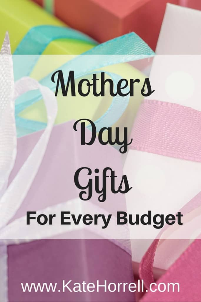 Great Mothers Day Gifts For Every Budget | www.KateHorrell.com
