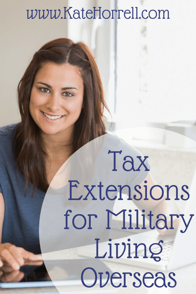 Military living overseas get a tax extension for the filing deadline.