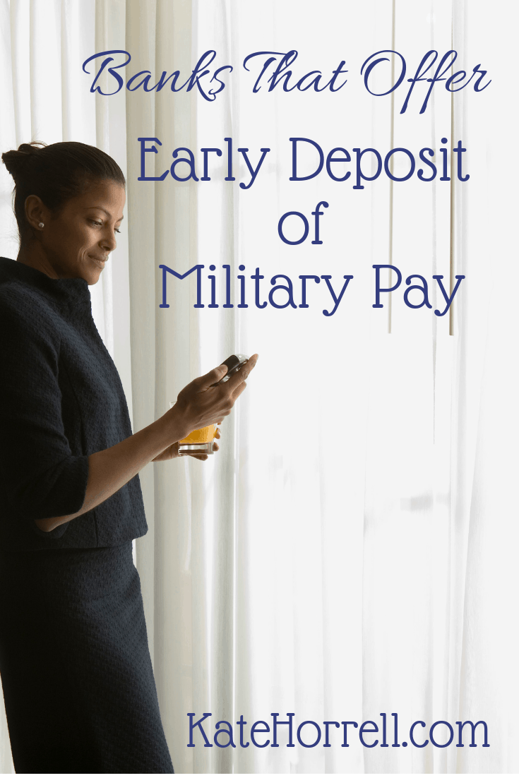 Many banks and credit unions offer early direct deposit of military pay.