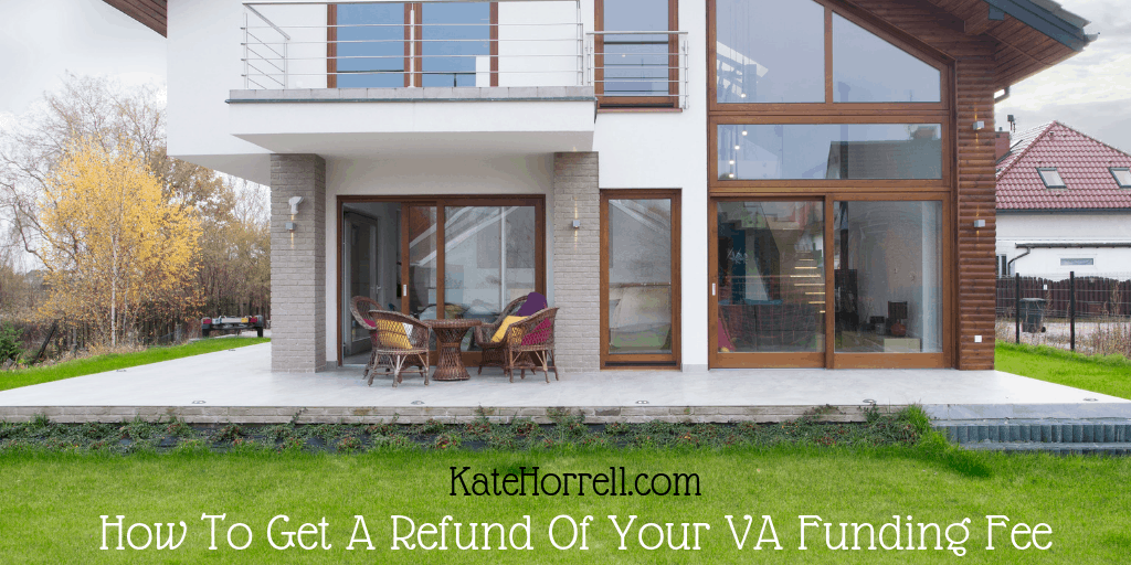 How To Get A Refund Of The VA Home Loan Funding Fee - KateHorrell