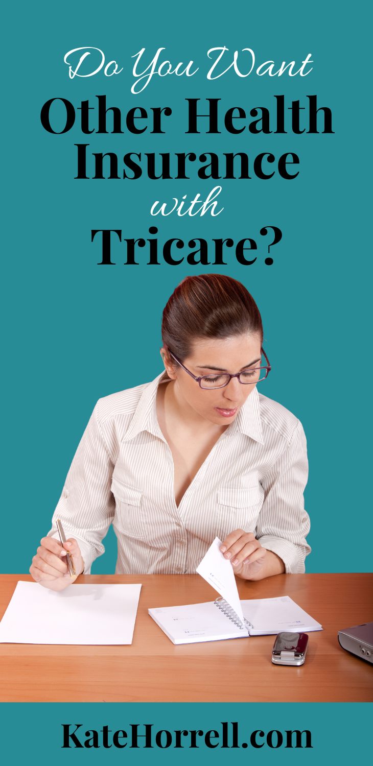 Do you want to take other health insurance if you have Tricare?
