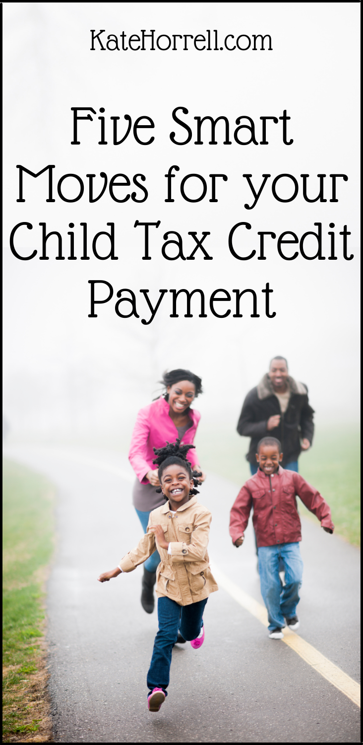 What To Do With Your Child Tax Credit Payments