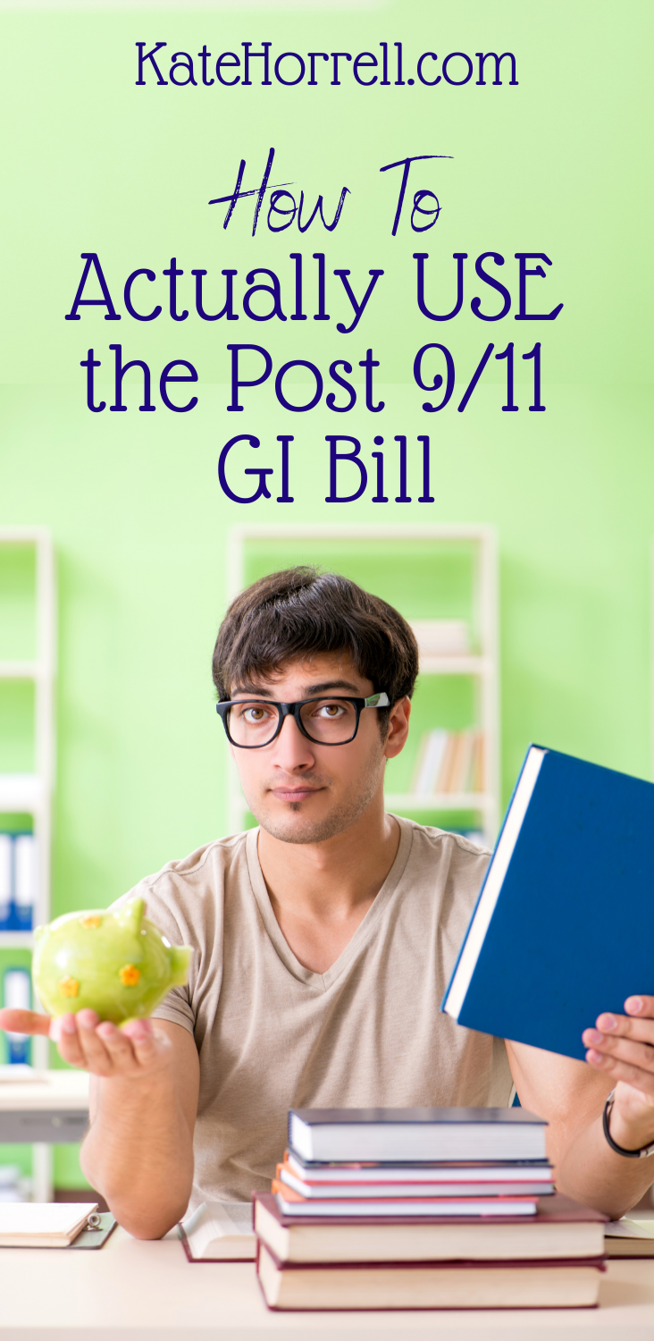 How To Use The Post 9/11 GI Bill